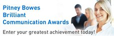 Pitney Bowes Brilliant Communication Awards -- Enter your greatest achievement today!